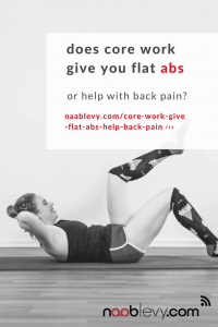 Does Core Work Give You Flat Abs And Help With Back Pain? #flatabs #backpain #core #pilates #naablevy