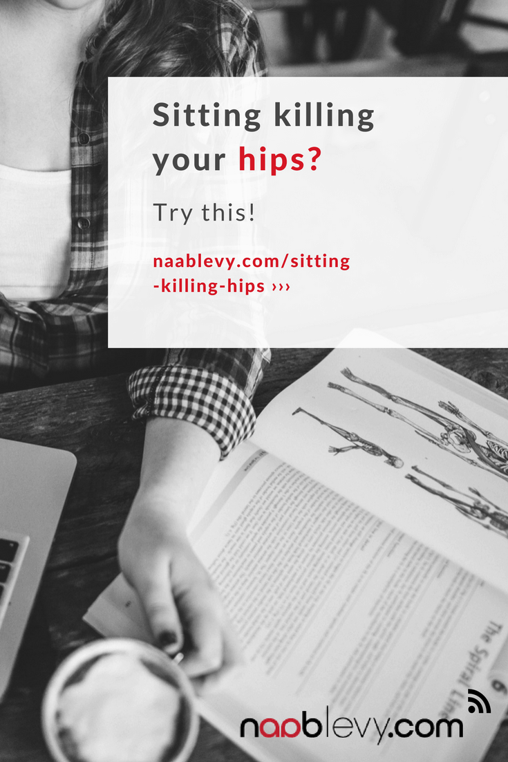 Sitting at your desk killing your hips? Try this! #sitting #posture #hipexercises #hipstiffness #posturetips #naablevy